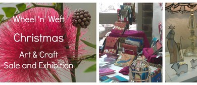 Wheel 'n' Weft Christmas Art and Craft Exhibition and Sale