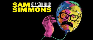Sam Simmons - Not A People Person