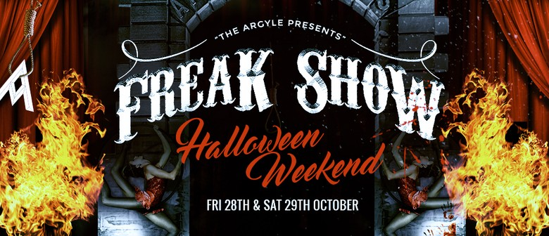 Halloween Weekend - Freak Show
