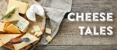 Cheese Tales - The Oral History and Legend of Cheese