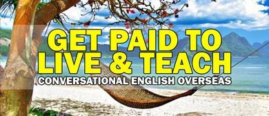 Get Paid to Live and Teach Conversational English Overseas