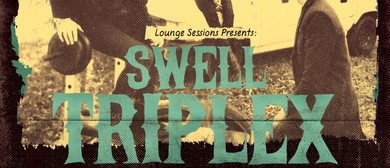 Swell Triplex - Welcome to The Blues Mountains