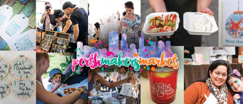 Perth Makers Market - Christmas Market
