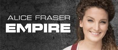 Adelaide Fringe - Alice Fraser - Empire