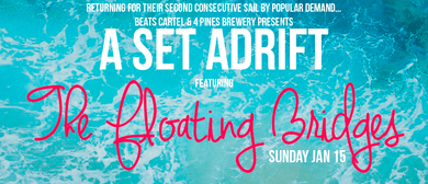 A Set Adrift January 15 Featuring The Floating Bridges