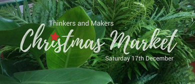 Thinkers and Makers Christmas Market