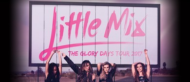 Little Mix - The Glory Days Tour 2017