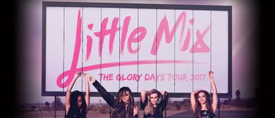 Little Mix - The Glory Days Tour 2017