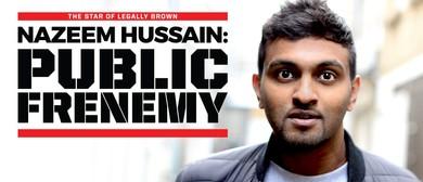 Nazeem Hussain - Public Enemy