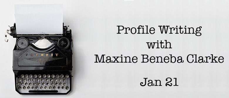 Profile Writing With Maxine Beneba Clarke