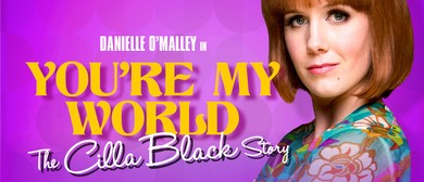 You're My World - The Cilla Black Story
