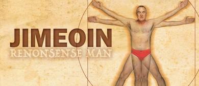 Sydney Comedy Festival - Jimeoin - Renonsense Man