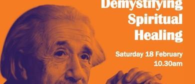 Public Talk – Demystifying Spiritual Healing