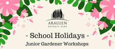 Junior Gardener Workshops