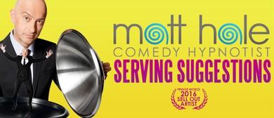 Comedy Hypnotist Matt Hale – Serving Suggestions