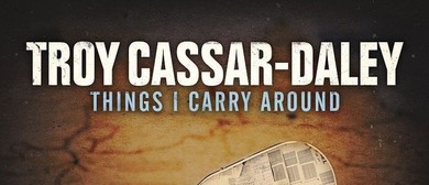 Troy Cassar-Daley – Things I Carry Around Tour
