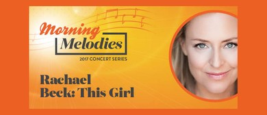Morning Melodies 2017 – Rachael Beck – This Girl