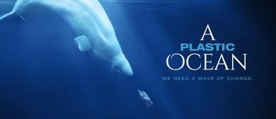 A Plastic Ocean – Victorian Film Premiere – Documentary