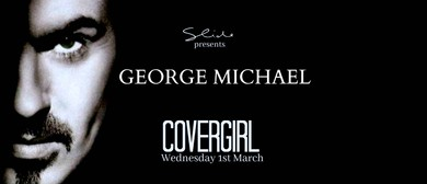 Covergirl Series – George Michael Edition