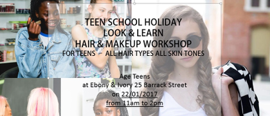School Holidays Teens Look and Learn Hair & Makeup Workshop