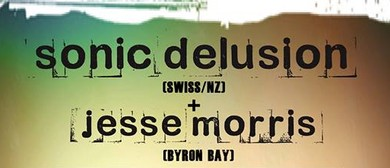 Sonic Delusion and Jesse Morris