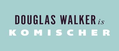 Fringe World  Festival – Douglas Walker – Komischer