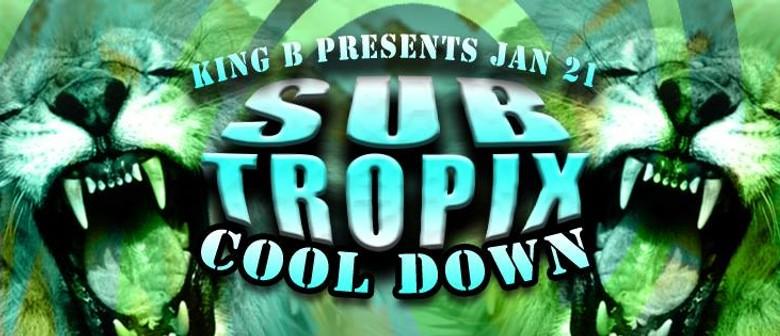 Sub Tropix Cool Down